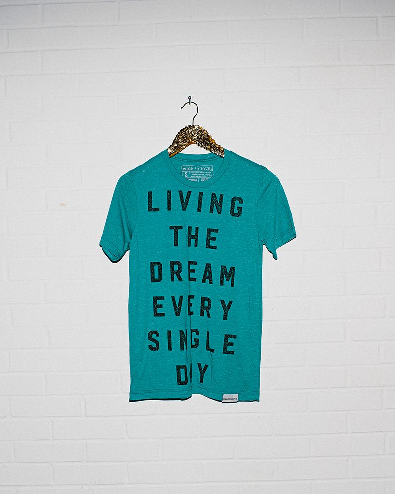 1c252df6ff5 living the dream every single day.   graphic t-shirt   hipster style   by  walk in love.   inspirational clothing