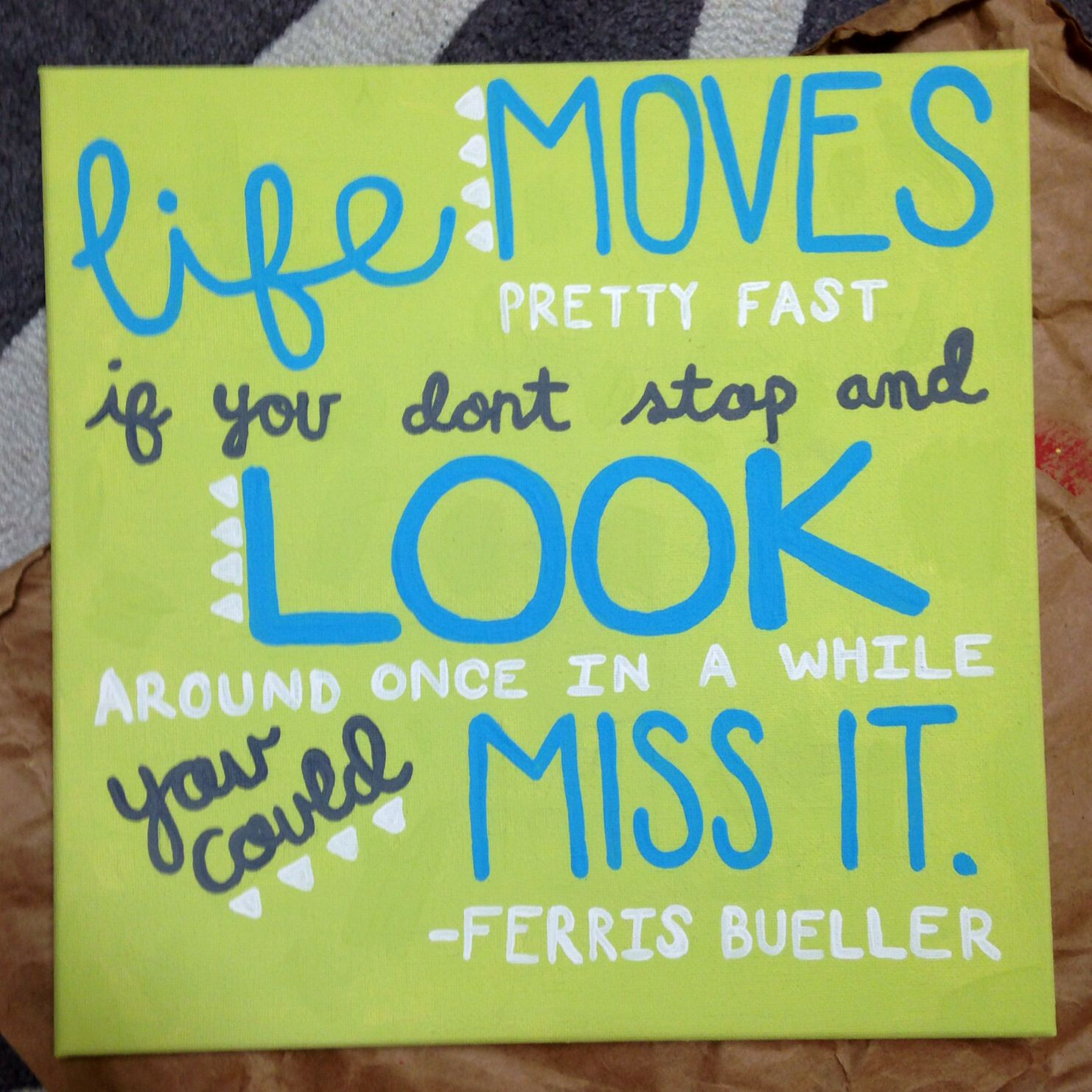 Ferris Bueller Life Moves Pretty Fast Quote Quote Canvasferris Buellerlife Moves Pretty Fast If You Don't