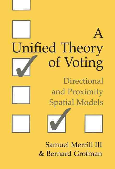 A Unified Theory of Voting: Directional and Proximity Spatial Models