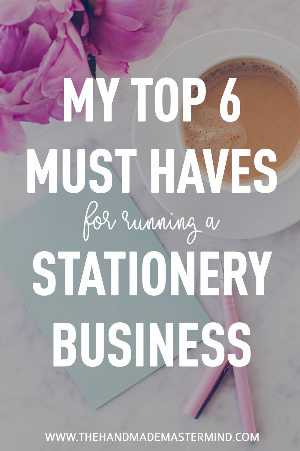 My top 6 MUST HAVES for running a stationery business