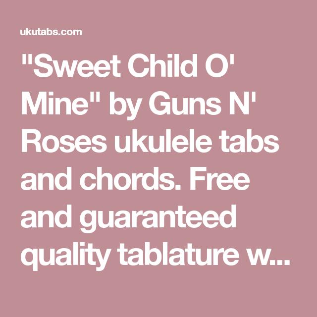 Sweet Child O Mine By Guns N Roses Ukulele Tabs And Chords Free