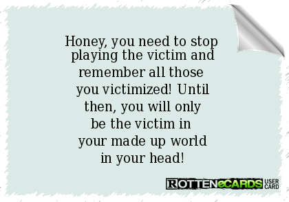 So true | Victim quotes, Playing the victim quotes, Playing ...