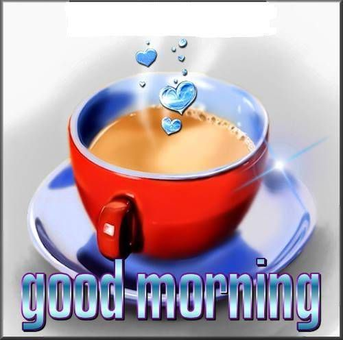 Morning Coffee And If I Dont See You Again Today Good