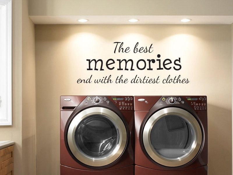The Best Memories End With The Dirtiest Clothes Laundry Room Vinyl - Wall decals laundry room