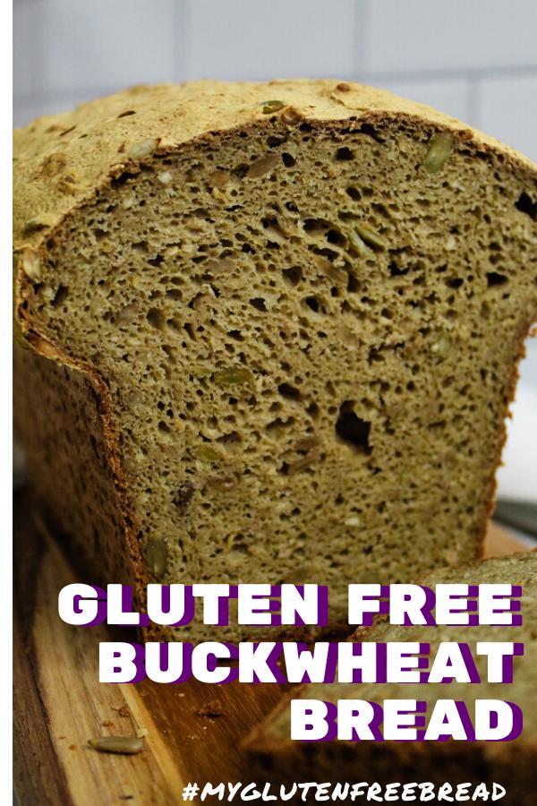 Gluten Free Buckwheat Bread Recipe In 2020 Gluten Free Buckwheat Bread Buckwheat Bread Gluten Free Dairy Free Recipes
