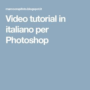 Video tutorial in italiano per Photoshop