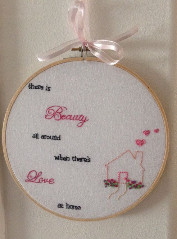 Etsy - There is Beauty all around when there's Love at home - hand stitched embroidered hoop. Perfect home decor.