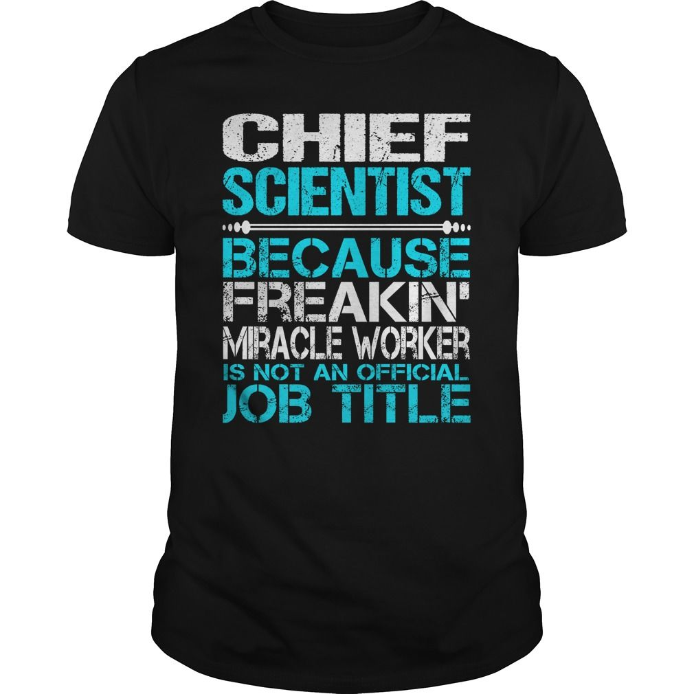 Awesome Tee For Chief Scientist T-Shirts, Hoodies. SHOPPING NOW ==► https://www.sunfrog.com/LifeStyle/Awesome-Tee-For-Chief-Scientist-123368283-Black-Guys.html?id=41382