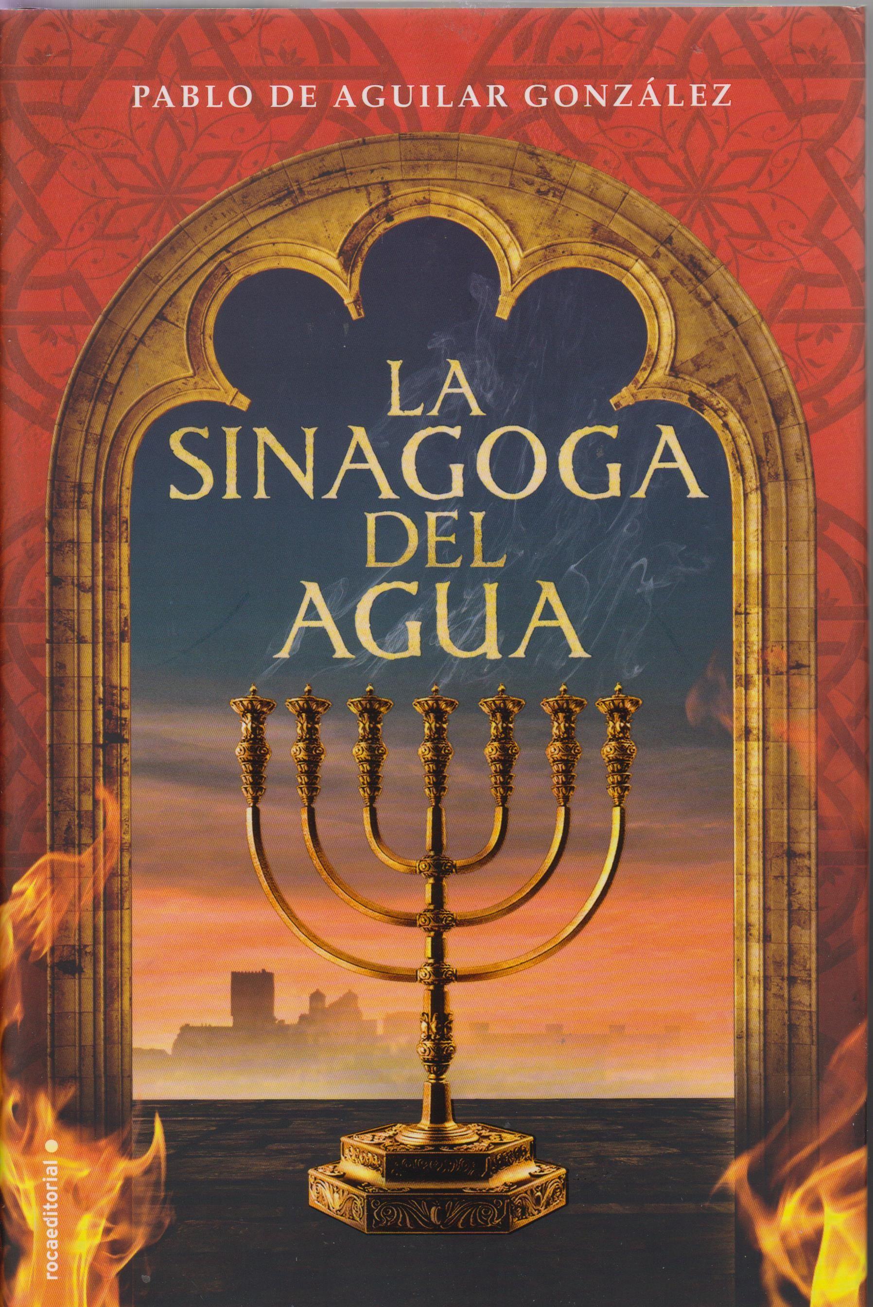 La Sinagoga Del Agua Pablo De Aguilar González 1391 Durante El Pogromo Los Cristianos Atacan La Sina Nombres De Libros Libros De Novelas Libros Gratis Epub