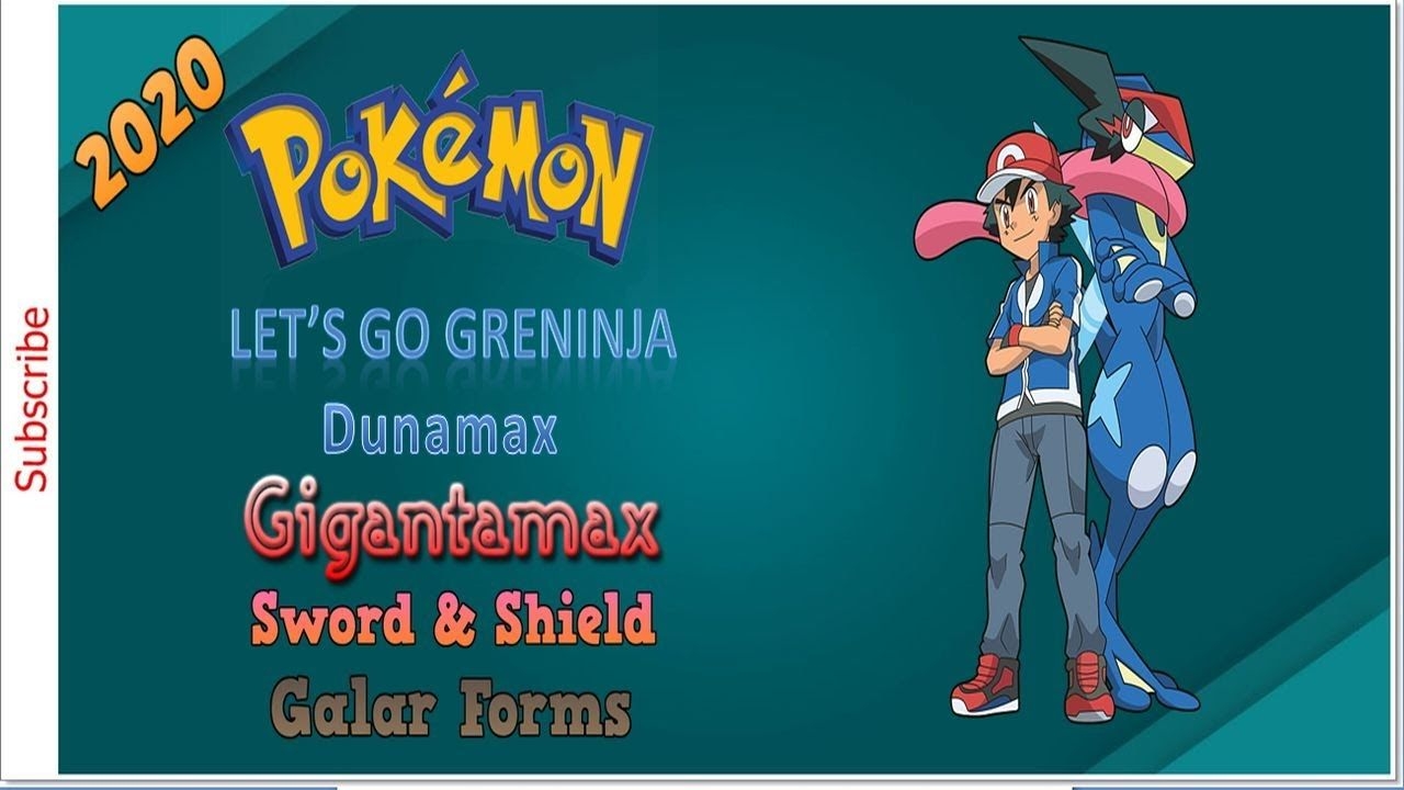 Pokemon Let S Go Greninja Gba 2020 Dynamax Gigantamax Sword And Shield Galar Forms Completed In 2020 Gba Pokemon Let It Be
