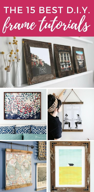 The 15 BEST Tutorials for DIY Frames