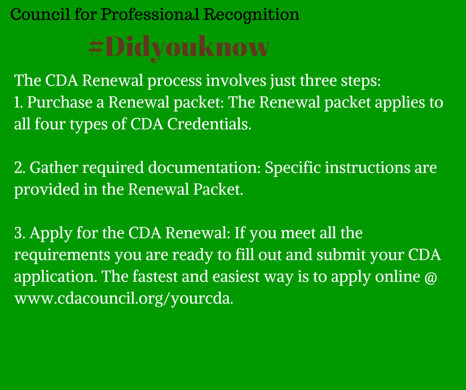 are you coming up close to the period to renew your cda credential ...