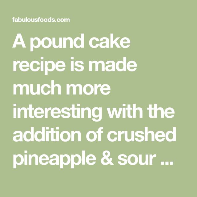 A Pound Cake Recipe Is Made Much More Interesting With The