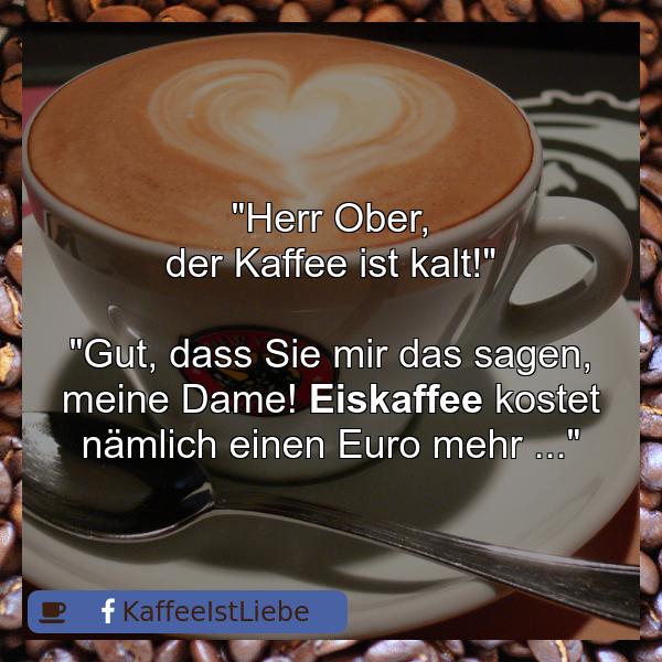 Herr Ober, der #Kaffee ist kalt!