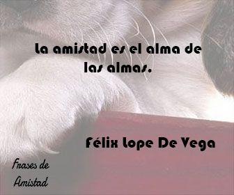Frases De Amistad Cortas De Félix Lope De Vega Frases De