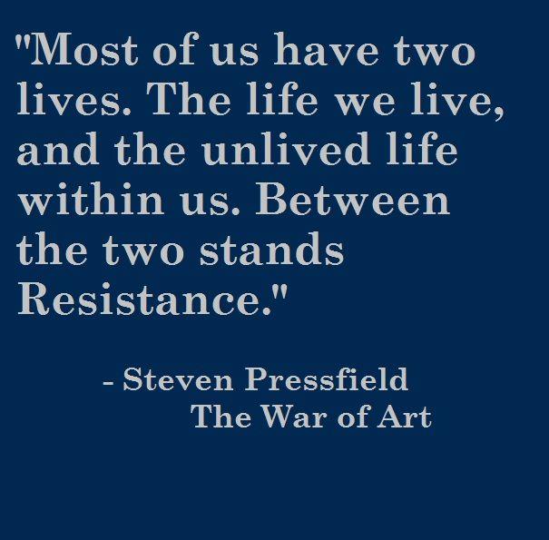 The War Of Art Steven Pressfield Self Leadership War Quotes