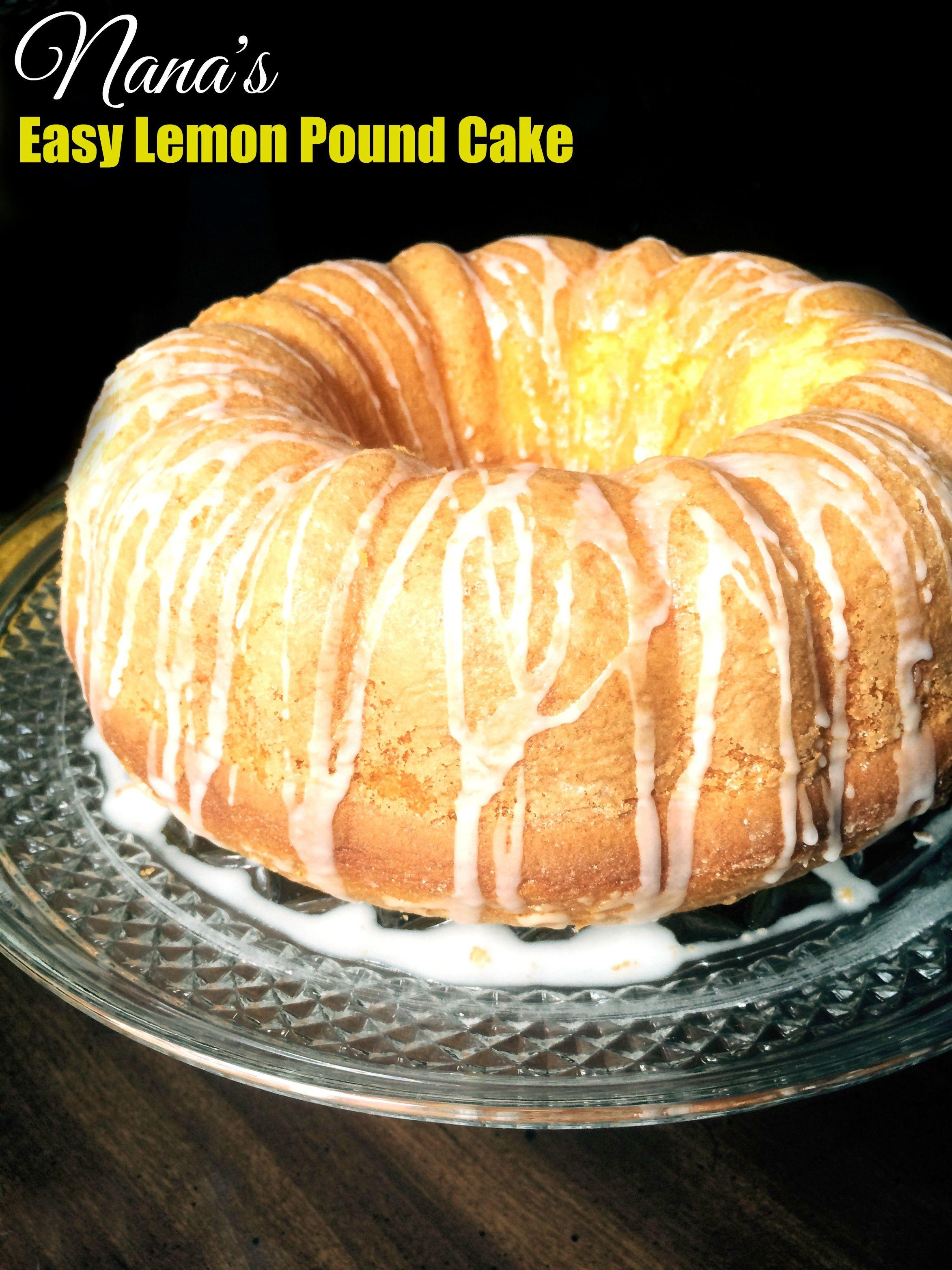 Nana S Easy Lemon Pound Cake Aunt Bee S Recipes Sounds Just