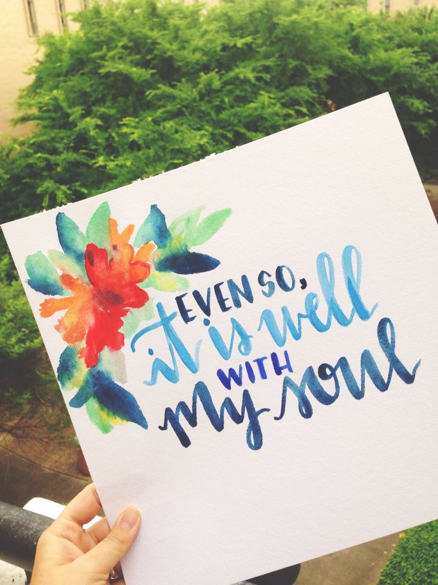 Even so, it is well with my soul. Hand lettering