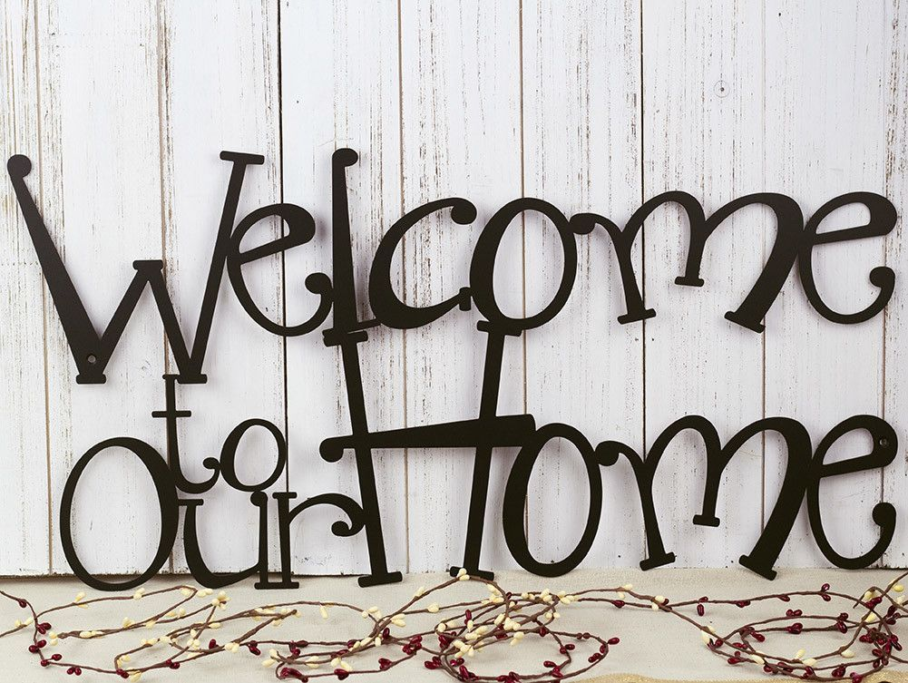 Welcome To Our Home Metal Sign – Refined Inspirations, Inc. | Wall ...