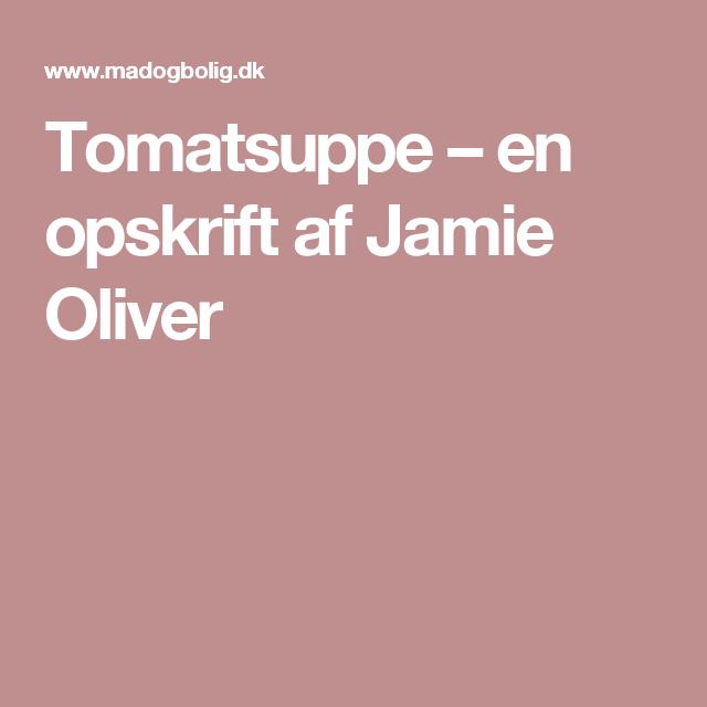 Tomatsuppe – en opskrift af Jamie Oliver