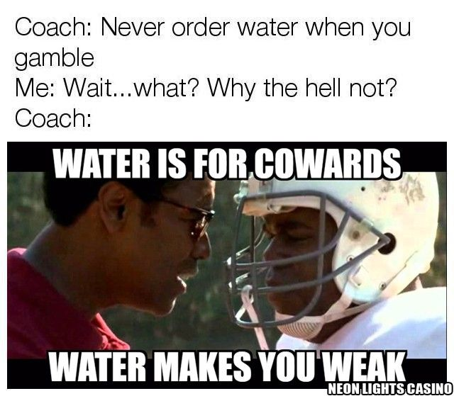 #meme #casino #gambling #poker #water #coach #denzelwashington #rememberthetitans #football