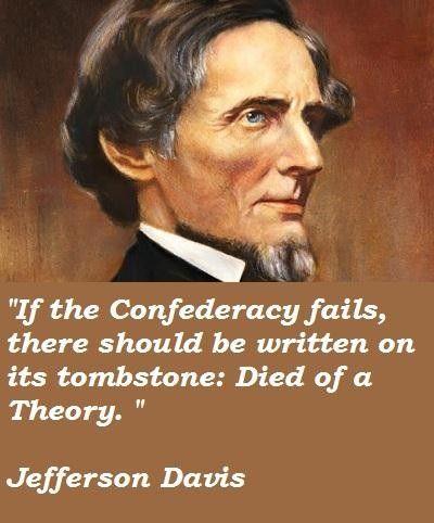 Jefferson Davis Quotes | Jefferson Davis Famous Quotes 3 Hardcore Conservative Pinterest