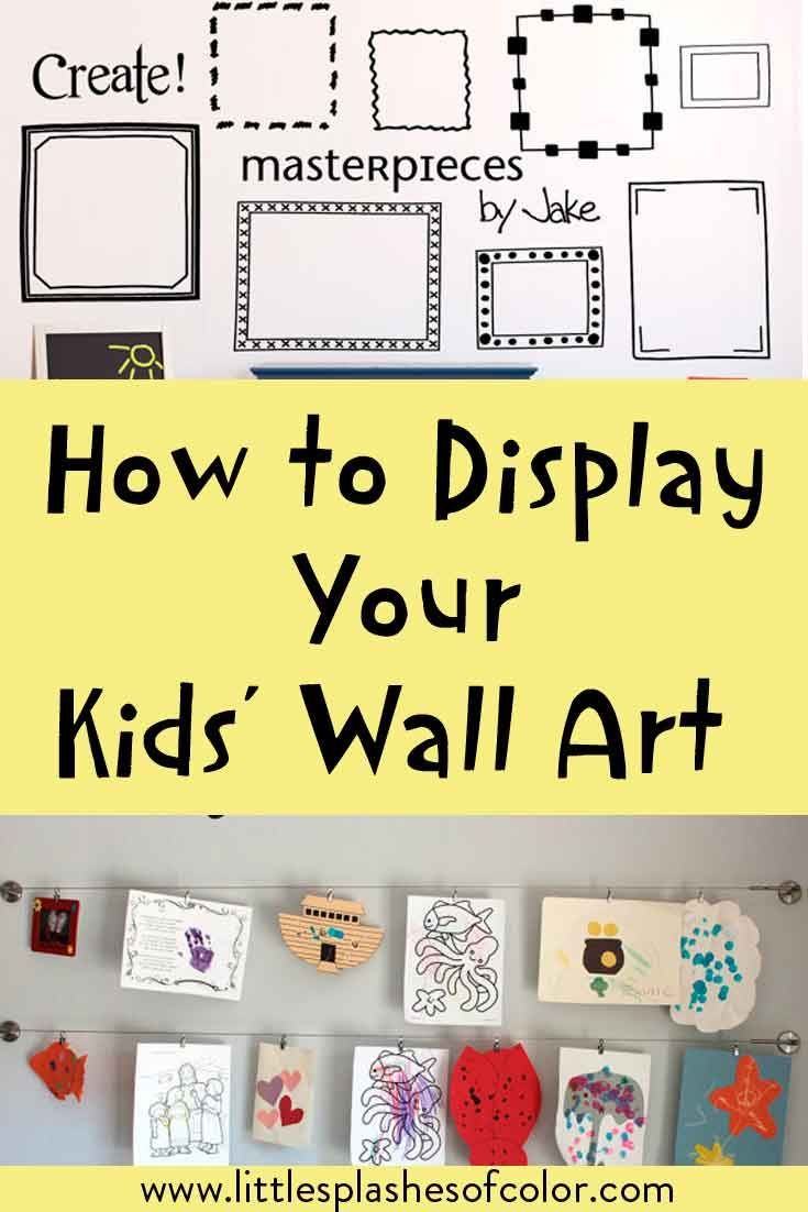 How to Display Kids Wall Art | Kids Decor | Pinterest | Kids artwork ...