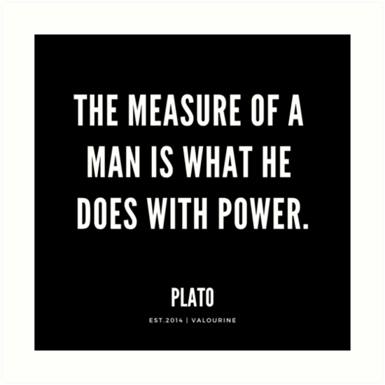 The measure of a man is what he does with power. | Plato Quotes Art Print by QuotesGalore