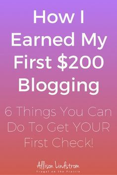 Blog Income Report How I Earned My First 200 Allison Lindstrom Advice On How A Blog Works Blog Income Money Blogging Blog Tips