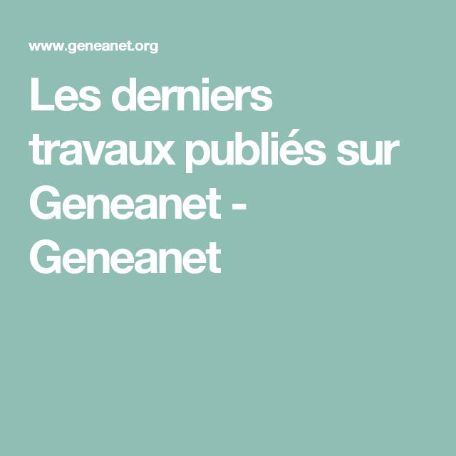 Les derniers travaux publiés sur Geneanet - Geneanet