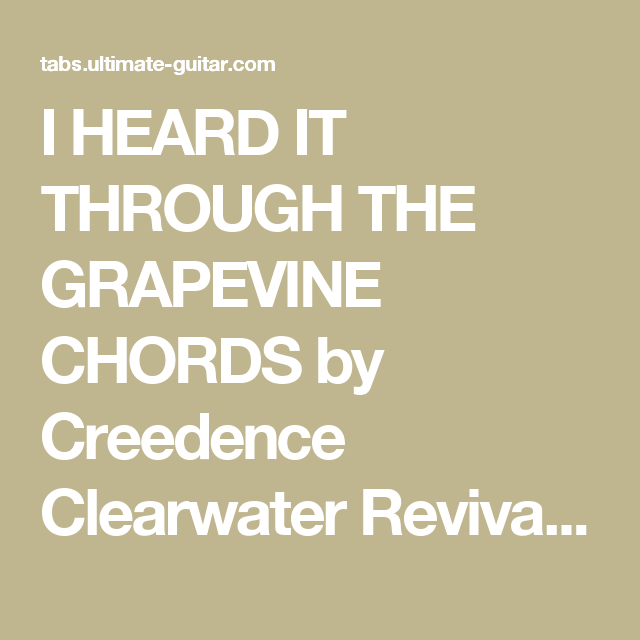 I Heard It Through The Grapevine Chords By Creedence Clearwater