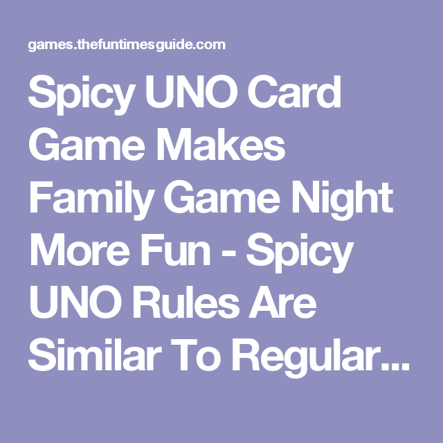 Spicy Uno Card Game Makes Family Game Night More Fun Spicy Uno