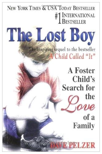 The Lost Boy A Foster Child S Search For The Love Of A Family Buy Now The Lost Boy Is The Harrowing Dave Pelzer The Fosters Read Books Online Free