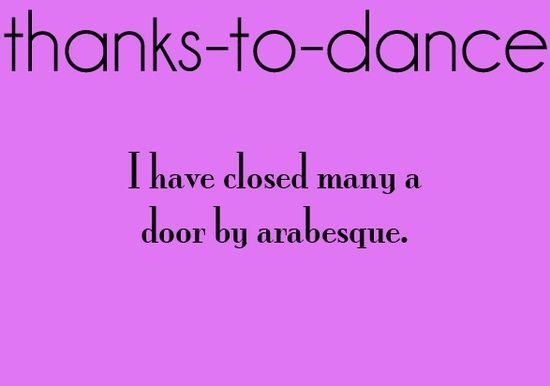Thanks To Dance Dance Quotes Fun Dance Ballet Dance Dancer