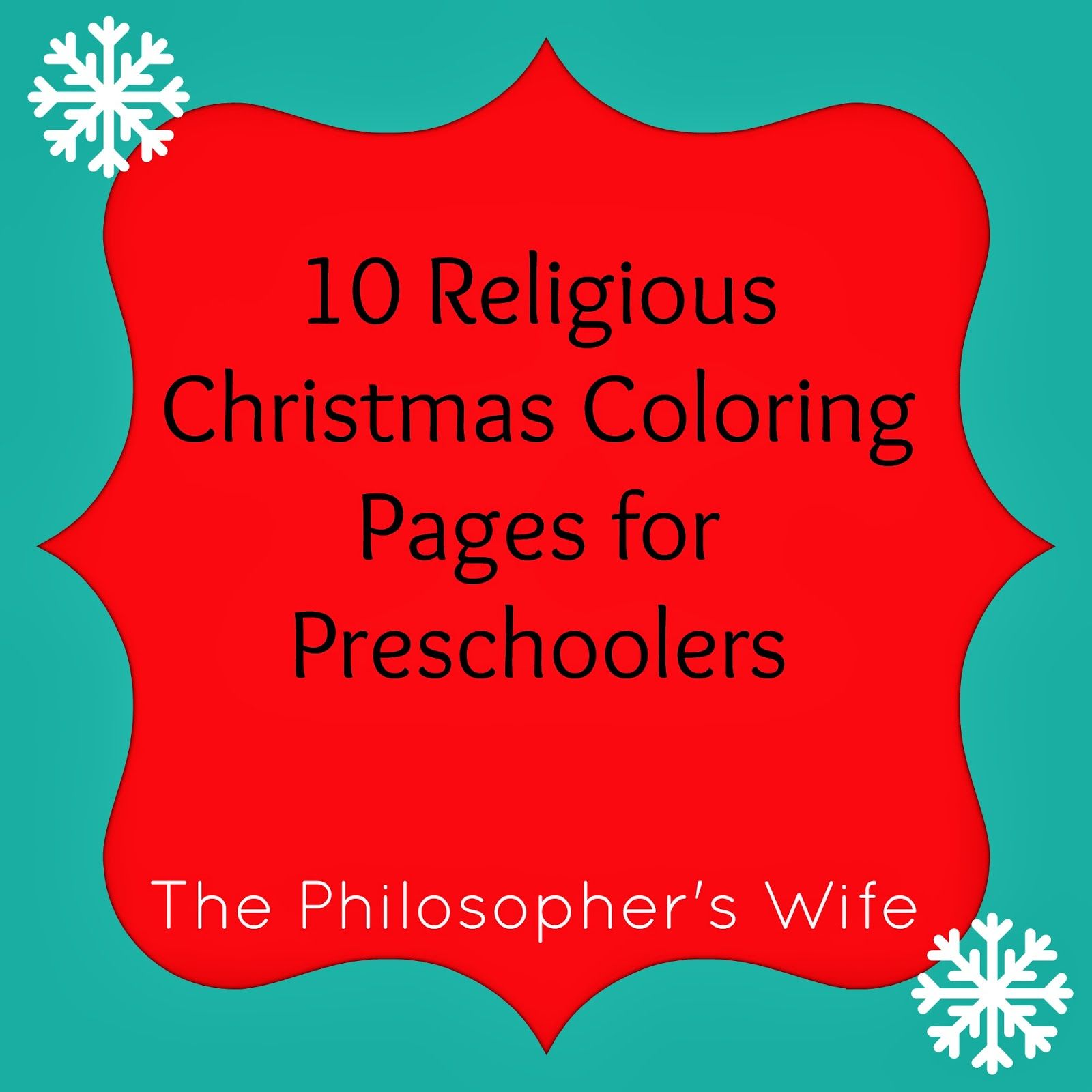The Philosopher's Wife: 10 Religious Christmas Coloring Pages for Preschoo...