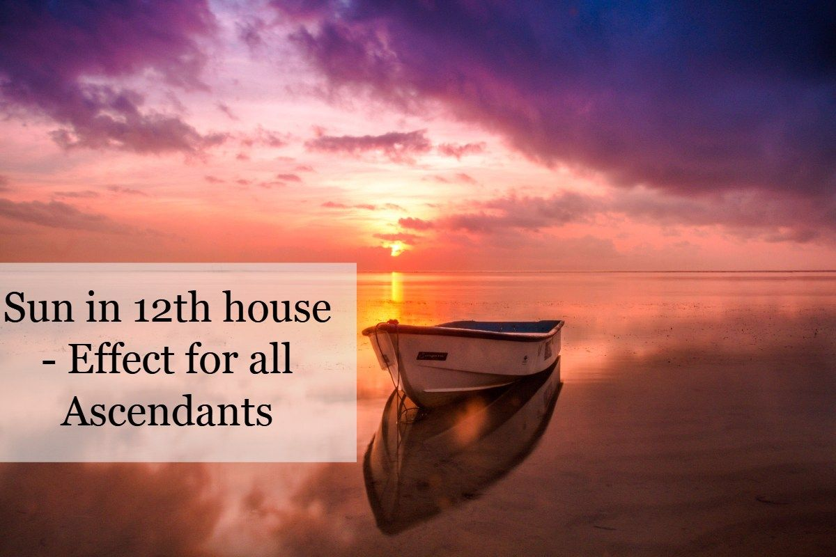 Sun In 12th House Effect For All Ascendants Amazing Sunsets Sunrise Photos Floating Boat