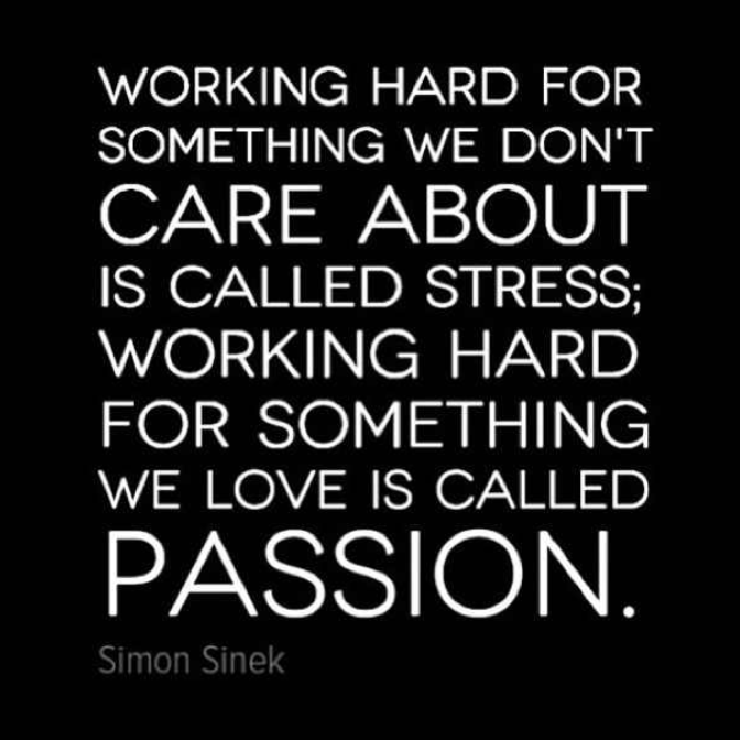 Whatever You Do Do It With Passion That Is What Will Make You