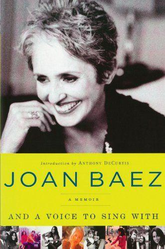 And A Voice To Sing With A Memoir Von Joan Baez Https Www Amazon De Dp 1439169640 Ref Cm Sw R Pi Dp X Onbtyb8av9hf5 Schuster Bucher Musik