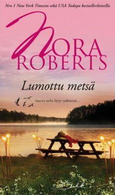 Lumottu metsä (Noitakronikat, #4) :: Nora Roberts