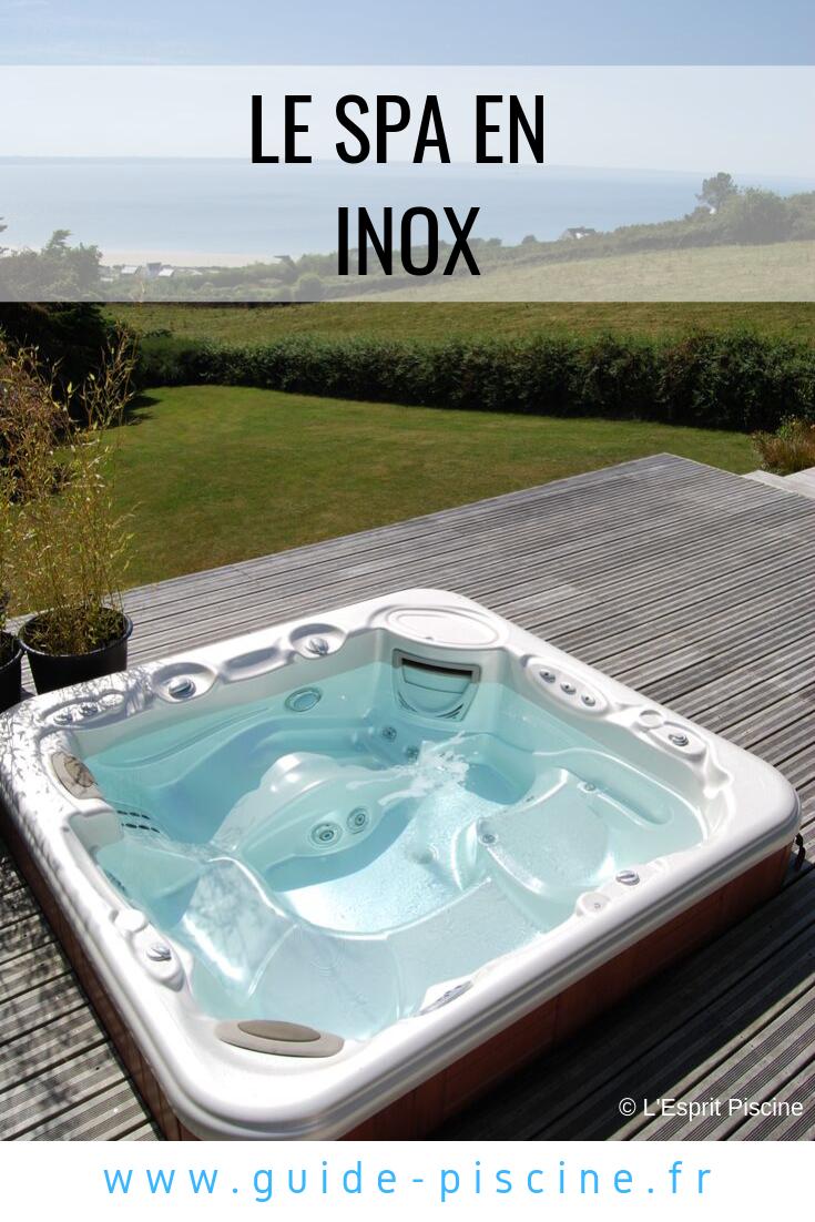 Spa Inox Comment Bien Le Choisir Spa Exterieur Spa Piscine