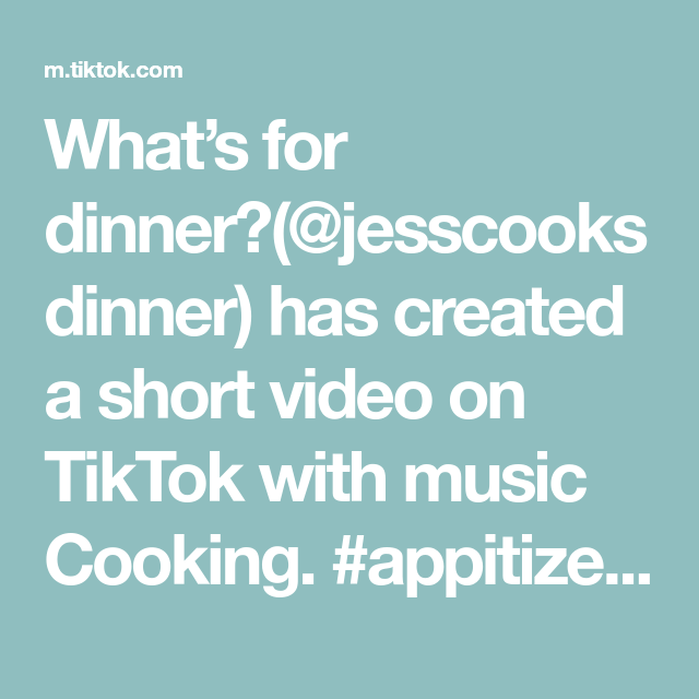 What S For Dinner Jesscooksdinner Has Created A Short Video On Tiktok With Music Cooking Appitizer Newyearseve Food Fyp B In 2021 Dinner Favorite Recipes Food