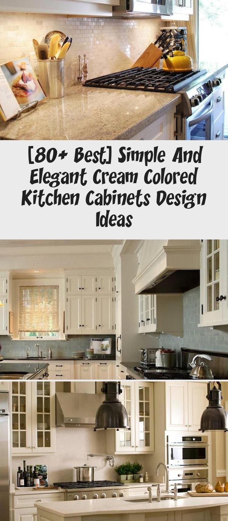Best 80 Best Simple And Elegant Cream Colored Kitchen 400 x 300