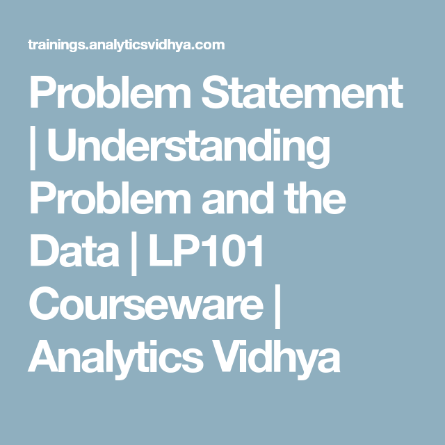 Problem Statement | Understanding Problem and the Data | LP101