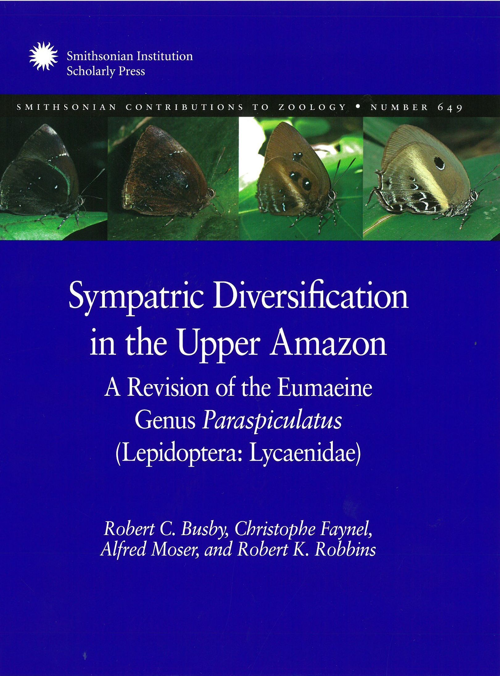 Sympatric Diversification In The Upper Amazon A Revision Of The Eumaeine Genus Paraspiculatus Lepidoptera Lycaenidae Robert C Busby And Three Others