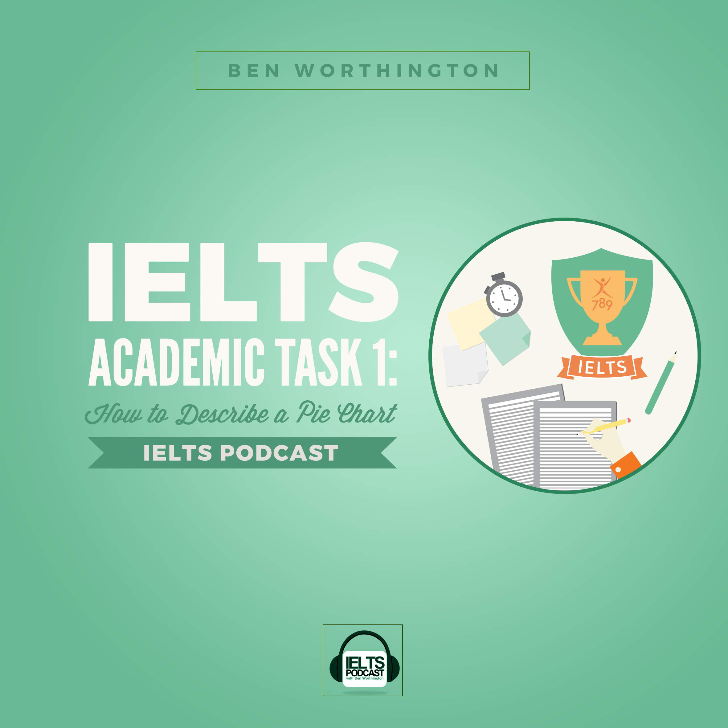 How to describe a Pie Chart for IELTS Academic Task 1: Full tutorial