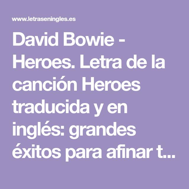 David Bowie Heroes Letra De La Canción Heroes Traducida Y En Inglés Grandes éxitos P Canciones En Ingles Traducidas Ed Sheeran Métodos Para Aprender Inglés