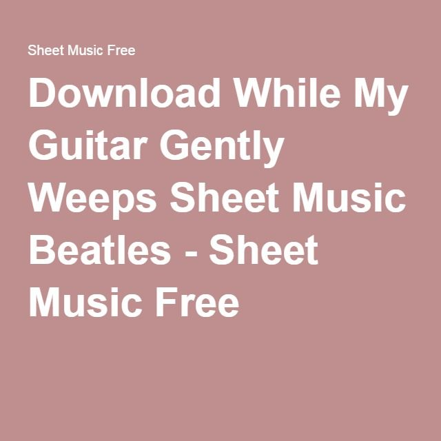 Pdf] download while my guitar gently weeps: the music of george harr….