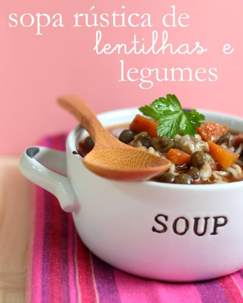 Sopa rústica de lentilhas e legumes