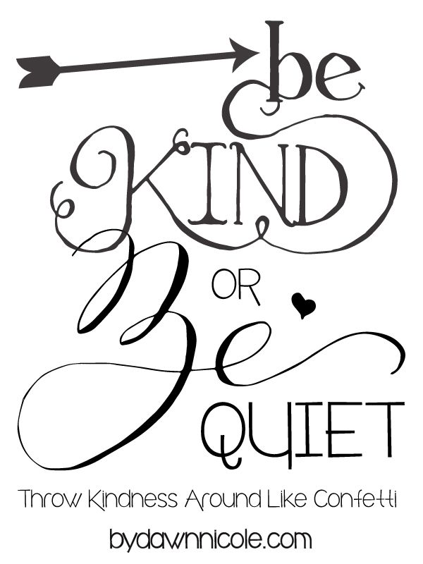 Be Kind or Be Quiet Free Print + Coloring Page