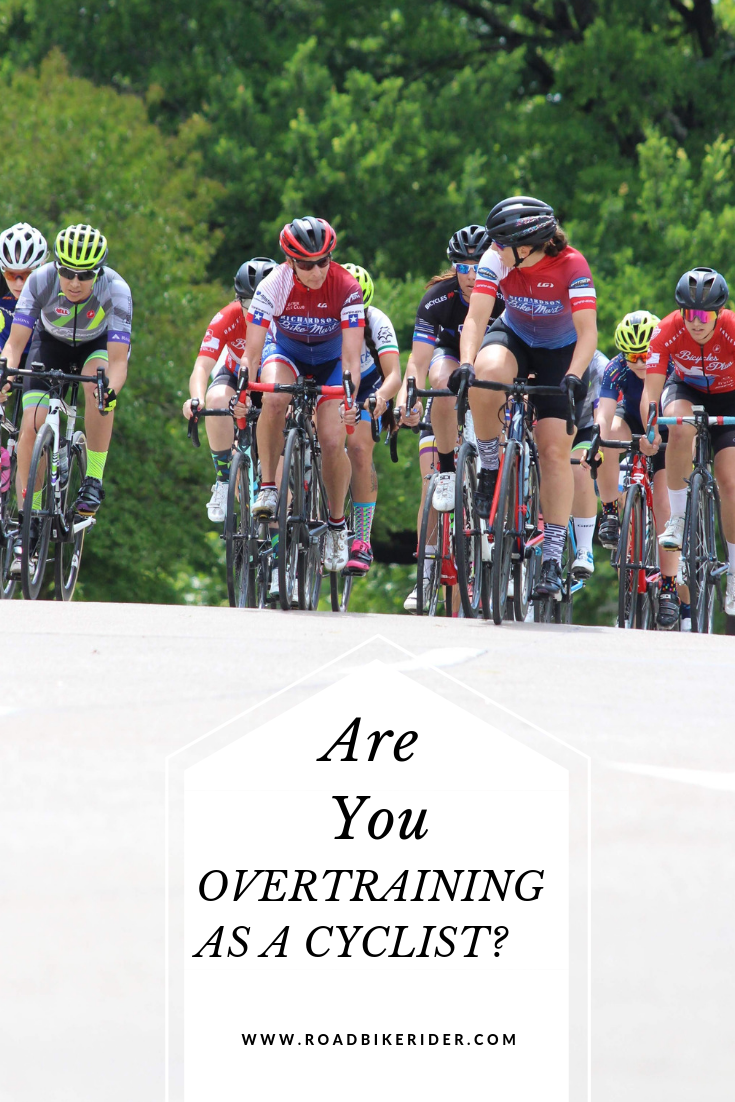 How To Know If You Are Overtraining As A Cyclist Bicycle Bike